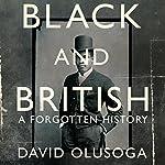 Black and British: A Forgotten History | David Olusoga