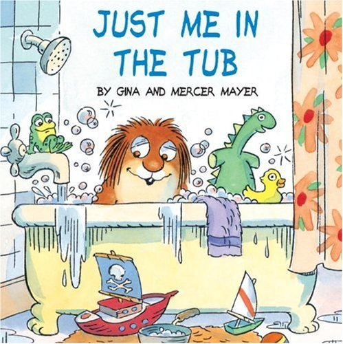 Just Me in the Tub (Little Critter) by Mayer Mercer Mayer Gina (2001-06-01) Paperback (06 Tub)