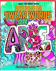 Adult Coloring Book - Swear Word Alternatives: 50 Original Designs - Florals, Masculine, Animals