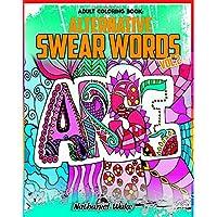 Adult Coloring Book - Swear Word Alternatives: 50 Original Designs - Florals, Masculine, Animals (Volume 5)