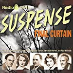 Suspense: Final Curtain |  Radio Spirits