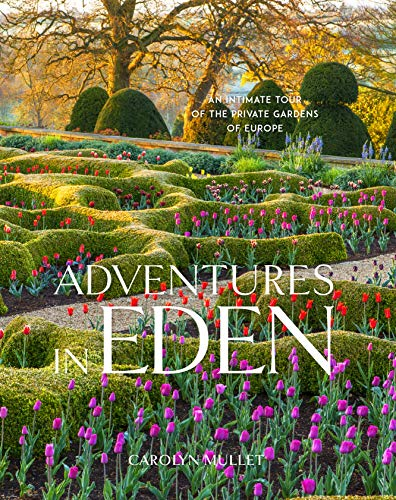 Book Cover: Adventures in Eden: An Intimate Tour of the Private Gardens of Europe