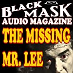 The Missing Mr. Lee: A Classic Hard-Boiled Tale from the Original Black Mask | Hugh B. Cave