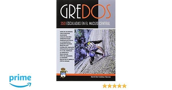 Gredos.350 escaladas en el macizo central: Amazon.es: David de Esteban Resino: Libros