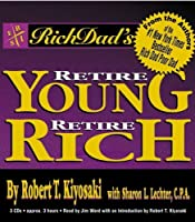 Rich Dad's Retire Young, Retire Rich: Audio CD