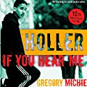 Holler If You Hear Me: The Education of a Teacher and His Students, Second Edition: Teaching for Social Justice Audiobook by Gregory Michie Narrated by  Travis