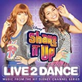 shake It Up Live2Dance Soundtrack DELUXE EDITION Includes 5 BONUS SONGS from
