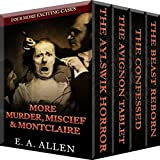 More Murder, Mischief, & Montclaire: Four More Exciting Cases (Collected Weekend Mysteries Book 2)