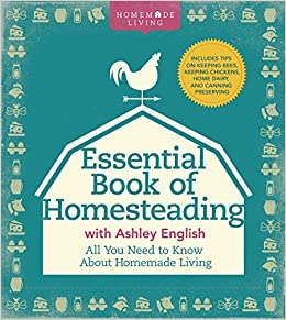 living with add book. the essential book of homesteading: ultimate guide to sustainable living (homemade living): ashley english: 9781454710202: amazon.com: books with add l