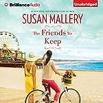 The Friends We Keep: Mischief Bay, Book 2 | Susan Mallery