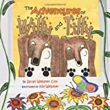 The Adventures of Willy and Tilly, Sarah Webster Cox, 1466979577