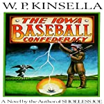The Iowa Baseball Confederacy | W. P. Kinsella