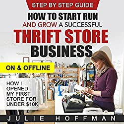 How to Start Run and Grow a Successful Thrift Store Business on and Offline