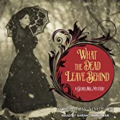 What the Dead Leave Behind: Gilded Age Mystery, Book 1 | Rosemary Simpson