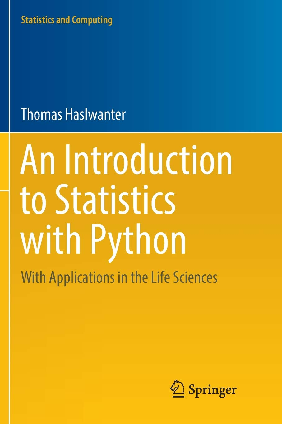 An Introduction to Statistics with Python: With Applications in the Life Sciences (Statistics and Computing) pdf