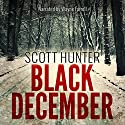 Black December Audiobook by Scott Hunter Narrated by Wayne Farrell