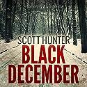 Black December Audiobook by Scott Hunter Narrated by Wayne Farrell
