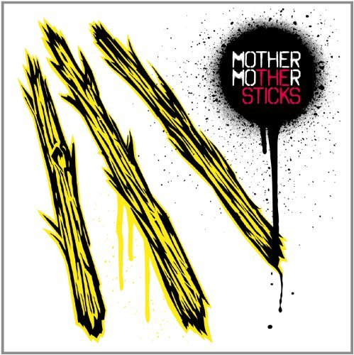 Price comparison product image The Sticks By Mother Mother (2012-10-23)