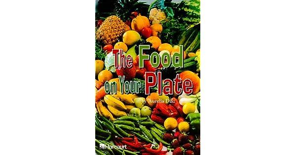 The Food on Your Plate, Grade 4: Aurelia Diaz: Amazon com