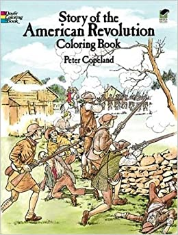 Story of the American Revolution Coloring Book (Dover History ...