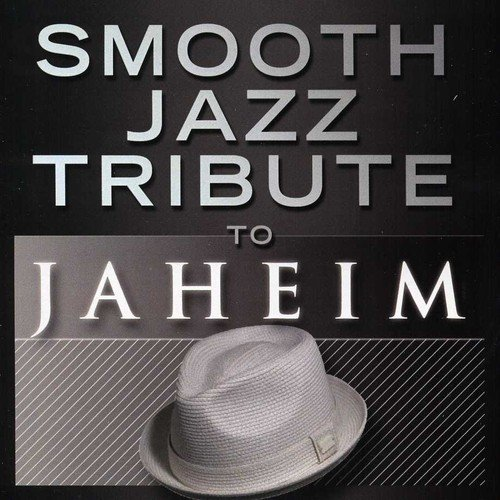 (Smooth Jazz Tribute to Jaheim 2)