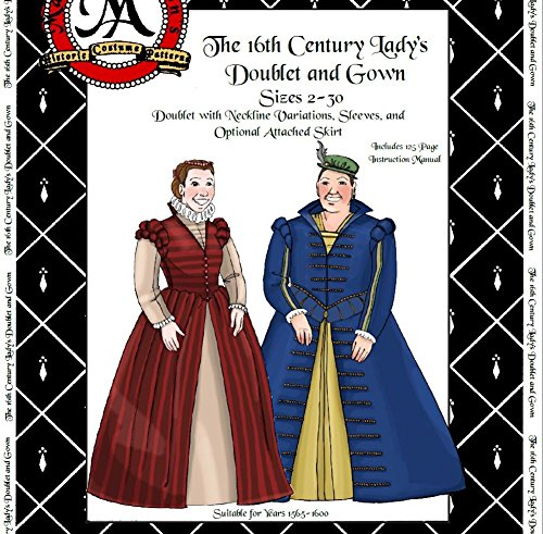 MA010-16th Century Lady's Doublet and Gown Pattern by Margo -