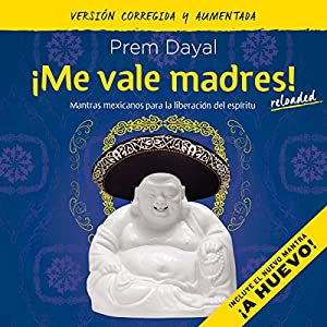 ¡Me vale madres! [I Don't Give a Shit!] Audiobook