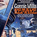 Remake Audiobook by Connie Willis Narrated by Christopher Kipiniak