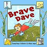 "Children's books:'Brave Dave""Kids Books,Children Book 3-8, Bedtime Stories For Kids, Early readers,Kids Adventure Books,Kids eBook(Kids Fantasy Book)early ... Imagination & Fiction For Beginner readers)"