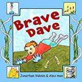 "Children's books:'Brave Dave""Kids Books,Children Book 3-8, Bedtime Stories For Kids, Early readers,Kids Adventure Books,Kids eBook(Kids Fantasy Book)early ... Imagination & Fiction For Beginner readers)"