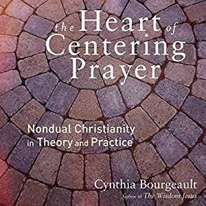 The Heart of Centering Prayer Hörbuch