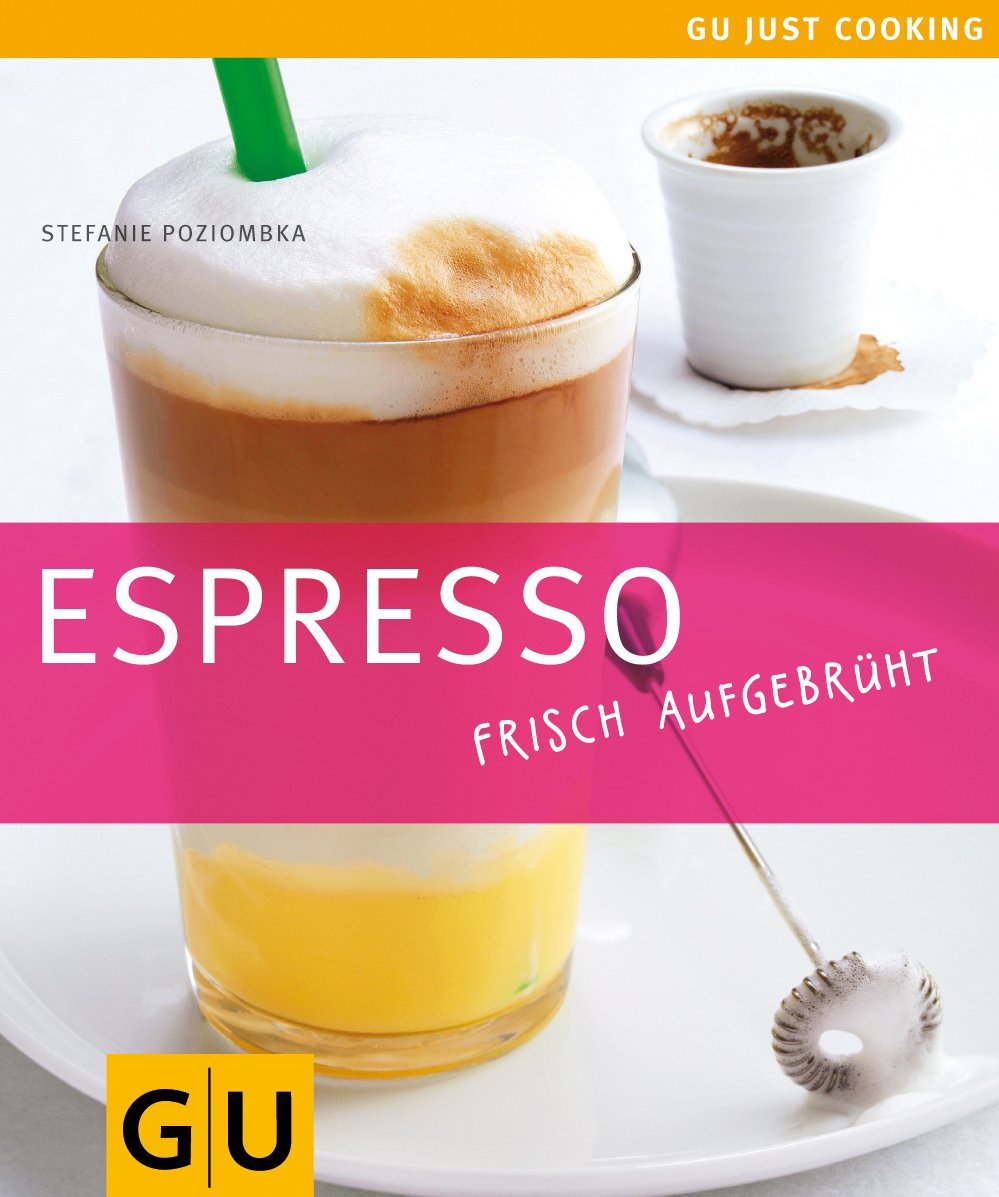 Espresso frisch aufgebrüht (GU Just cooking) Broschiert – 12. Februar 2007 Stefanie Poziombka GRÄFE UND UNZER Verlag GmbH 3833806613 Getränke