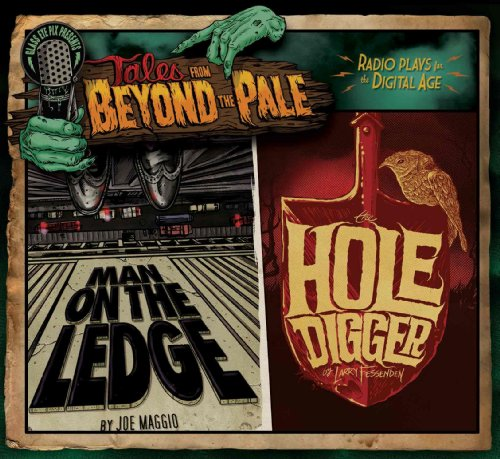 Man On The Ledge & The Hole Digger (Tales From Beyond the Pale, Season One, Vol 1)