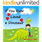 If You Ever Loved a Dinosaur: Sometimes You Can't Settle for the Ordinary