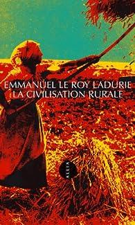 La civilisation rurale par Emmanuel Le Roy Ladurie