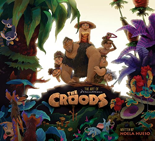 The Art of The Croods Hardcover – March 15, 2013