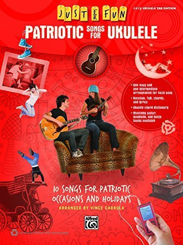 Just for Fun -- Patriotic Songs for Ukulele: 10 Songs for Patriotic Occasions and Holidays by Staff, Alfred Publishing (2013) Sheet music