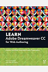 Learn Adobe Dreamweaver CC for Web Authoring: Adobe Certified Associate Exam Preparation (Adobe Certified Associate (ACA)) Kindle Edition