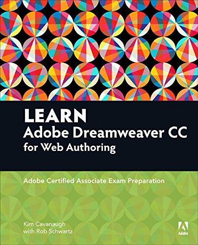Learn Adobe Dreamweaver CC for Web Authoring: Adobe Certified Associate Exam Preparation (Adobe Certified Associate (ACA))