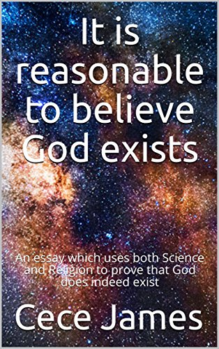 it is reasonable to believe god exists an essay which uses both  it is reasonable to believe god exists an essay which uses both science  and religion