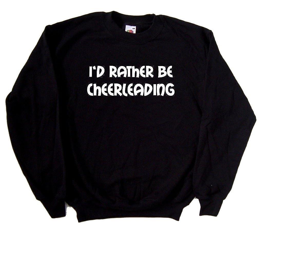 Id Rather Be Cheerleading Black Sweatshirt