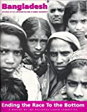 Bangladesh : Ending the Race to the Bottom, Charles Kernaghan, 0756719453