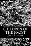 Children of the Frost, Jack London, 1478122153