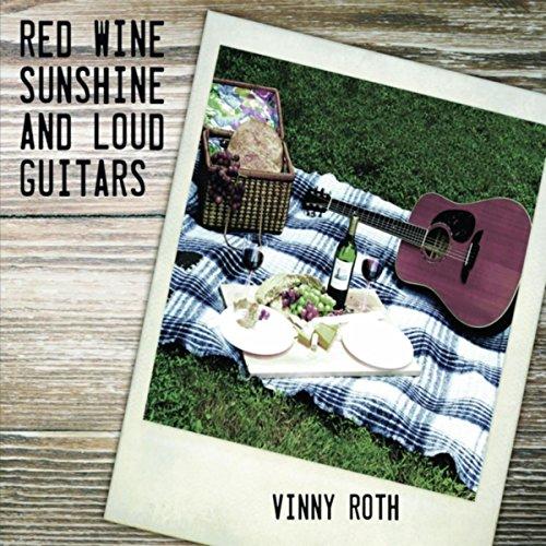 Red Wine Sunshine and Loud Guitars
