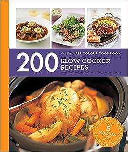 Hamlyn All Colour Cookery 200 Slow Cooker Recipes Hamlyn All