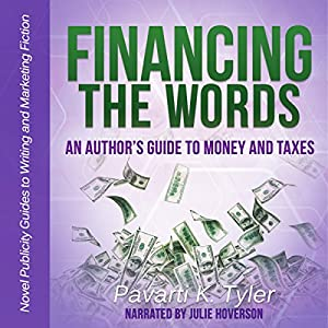 Financing the Words: An Author's Guide to Money and Taxes Audiobook