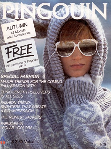 {Knitting} Pingouin: Autumn Fashion: Autumn: 42 Models and Accessories-Special Fashion: Major Trends for the Coming Fall Season With--Tunic Length Pullovers in All Sizes-Fashion Trend: Sweaters That Create a Big Impression {Number 74, 1985}