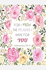 Jeremiah 29:11 For I Know the Plans I Have for You: Floral Notebook (Composition Book Journal) (8.5 x 11 Large) Paperback