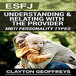ESFJ: Understanding & Relating with the Provider