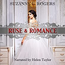 Ruse & Romance: The Beaucroft Girls, Book 1 Audiobook by Suzanne G. Rogers Narrated by Helen Taylor